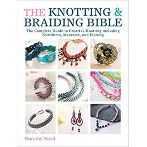 The Knotting & Braiding Bible, Dorothy Wood
