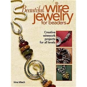 BEAUTIFUL WIRE JEWELRY FOR BEADERS by Irina Miech  BOOKS