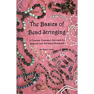BASICS OF BEAD STRINGING By Debbie Kanan